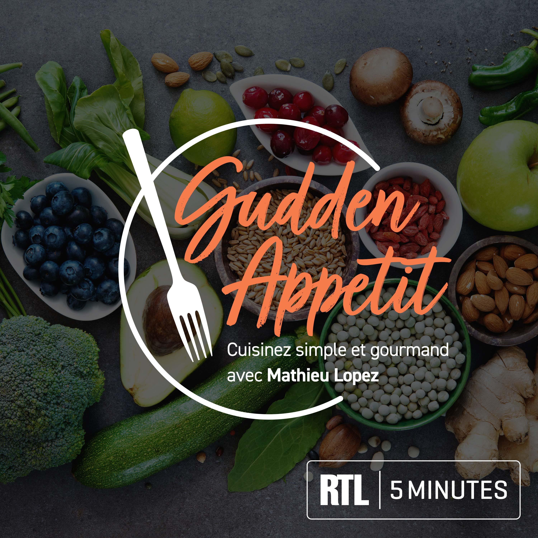 RTL 5minutes - Gudden Appetit - cuisinez simple et gourmand avec Mathieu Lopez